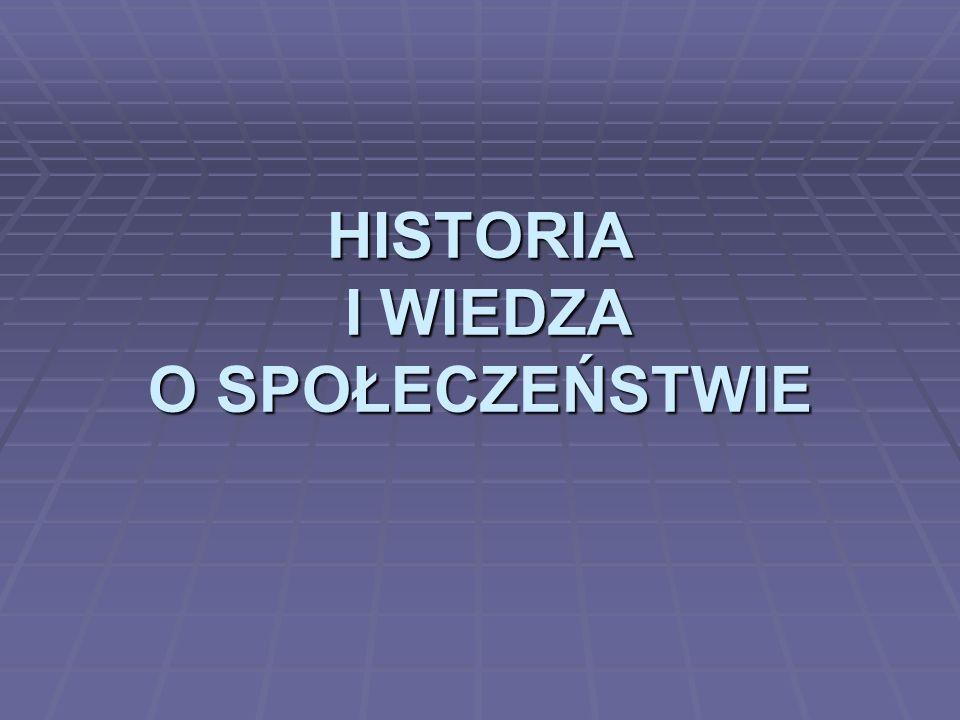 HISTORIA I WIEDZA O SPOŁECZEŃSTWIE
