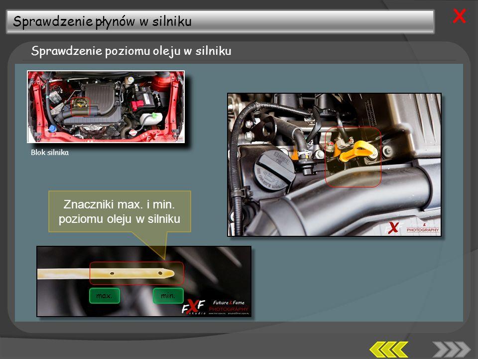 Sprawdzenie płynów w silniku Sprawdzenie poziomu oleju w silniku X Znaczniki max.