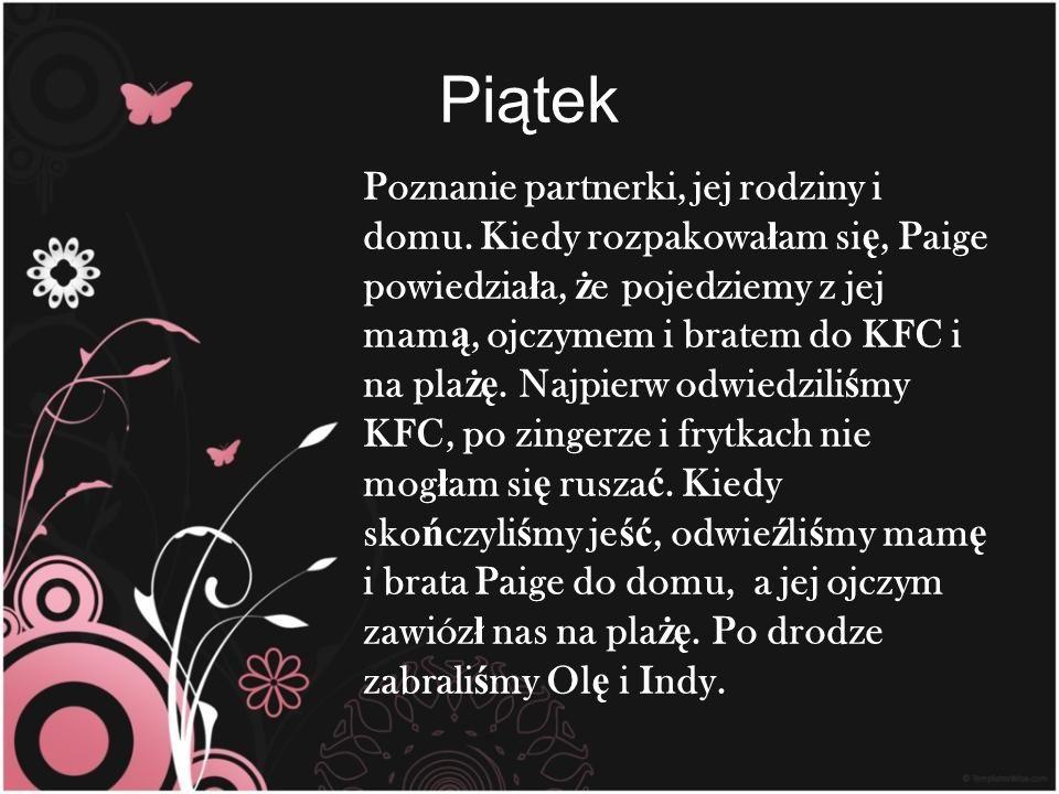Piątek Poznanie partnerki, jej rodziny i domu.