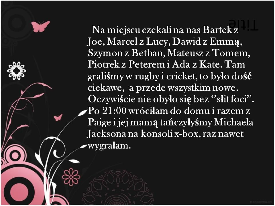 Title Na miejscu czekali na nas Bartek z Joe, Marcel z Lucy, Dawid z Emm ą, Szymon z Bethan, Mateusz z Tomem, Piotrek z Peterem i Ada z Kate. Tam gral