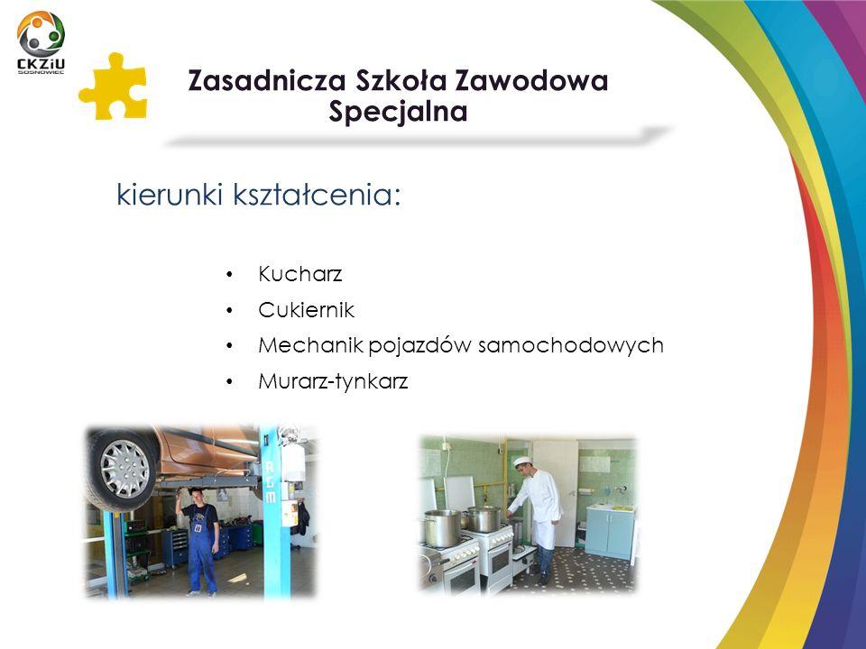 Zasadnicza Szkoła Zawodowa Specjalna kierunki kształcenia: Kucharz Cukiernik Mechanik pojazdów samochodowych Murarz-tynkarz