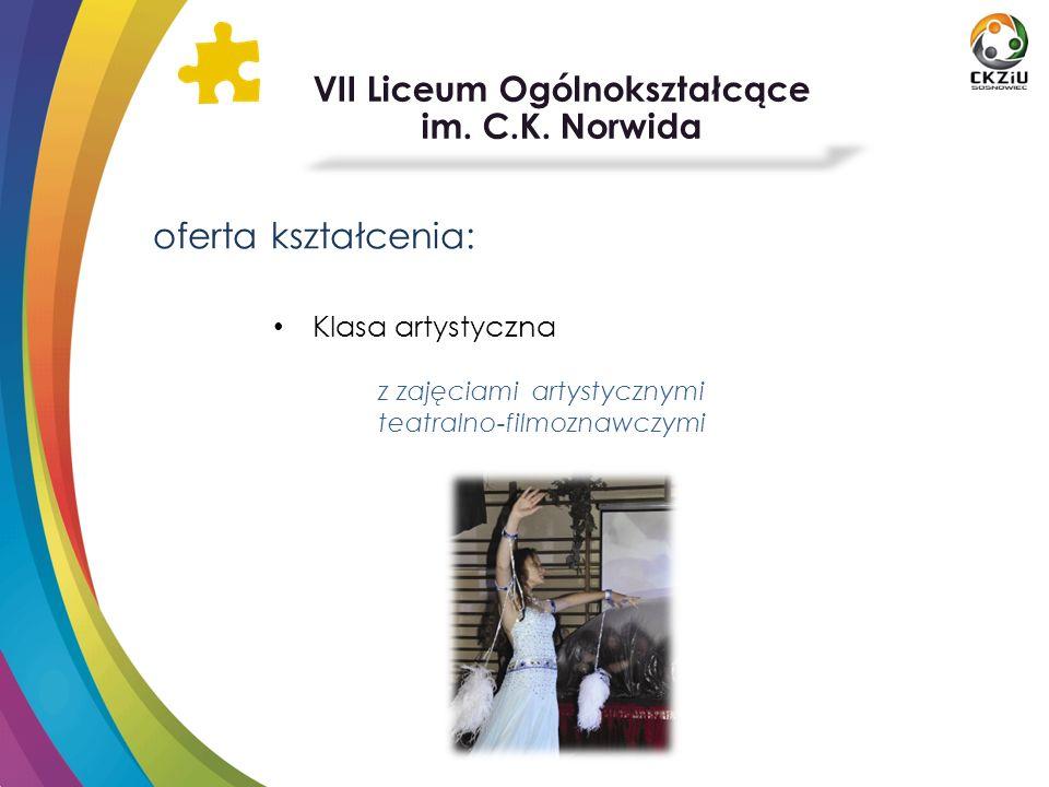 oferta kształcenia: Klasa artystyczna z zajęciami artystycznymi teatralno-filmoznawczymi VII Liceum Ogólnokształcące im. C.K. Norwida