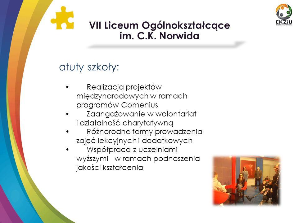 atuty szkoły: Realizacja projektów międzynarodowych w ramach programów Comenius Zaangażowanie w wolontariat i działalność charytatywną Różnorodne form