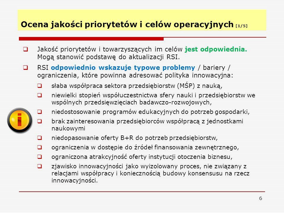 Ocena jakości priorytetów i celów operacyjnych [2/5] 7 Analiza porównawcza regionalnych strategii innowacji w Polsce w obszarze jakości celów strategicznych i priorytetów (RSI WK-P na tle innych RSI w Polsce).