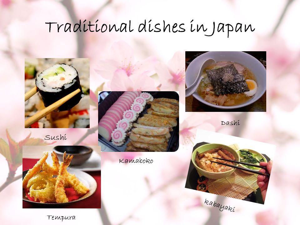 Traditional dishes in Japan Sushi Kamaboko Dashi kabayaki Tempura