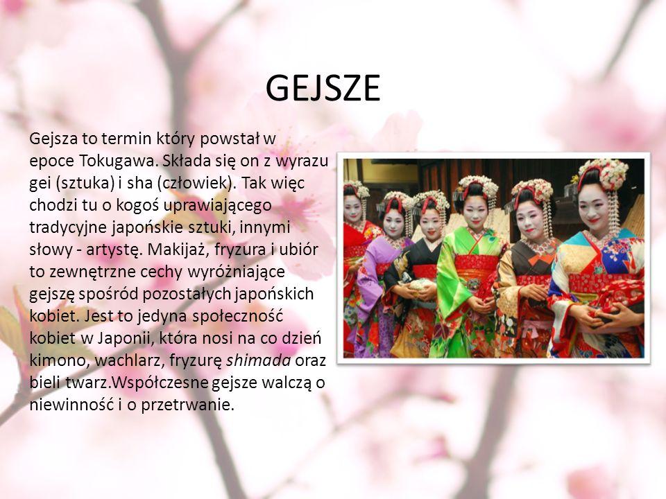 GEJSZE Gejsza to termin który powstał w epoce Tokugawa. Składa się on z wyrazu gei (sztuka) i sha (człowiek). Tak więc chodzi tu o kogoś uprawiającego