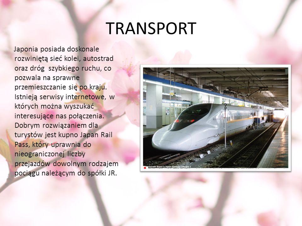 TRANSPORT Japonia posiada doskonale rozwiniętą sieć kolei, autostrad oraz dróg szybkiego ruchu, co pozwala na sprawne przemieszczanie się po kraju. Is
