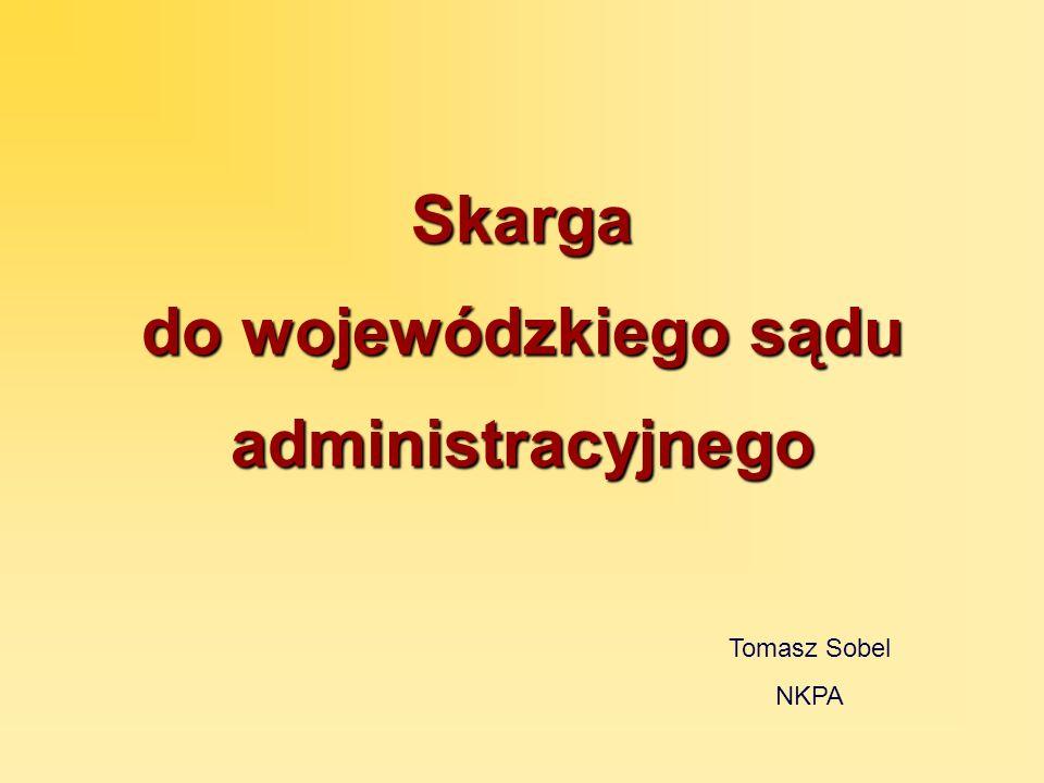 Skarga do wojewódzkiego sądu administracyjnego Tomasz Sobel NKPA