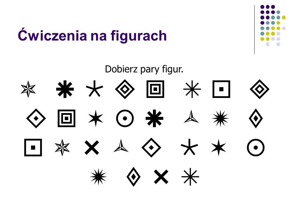 Ćwiczenia na figurach geometrycznych Układanie kompozycji geometrycznych z części; Kompozycje z figur geometrycznych- szlaczki; Segregowanie figur wg różnych zasad doboru np.