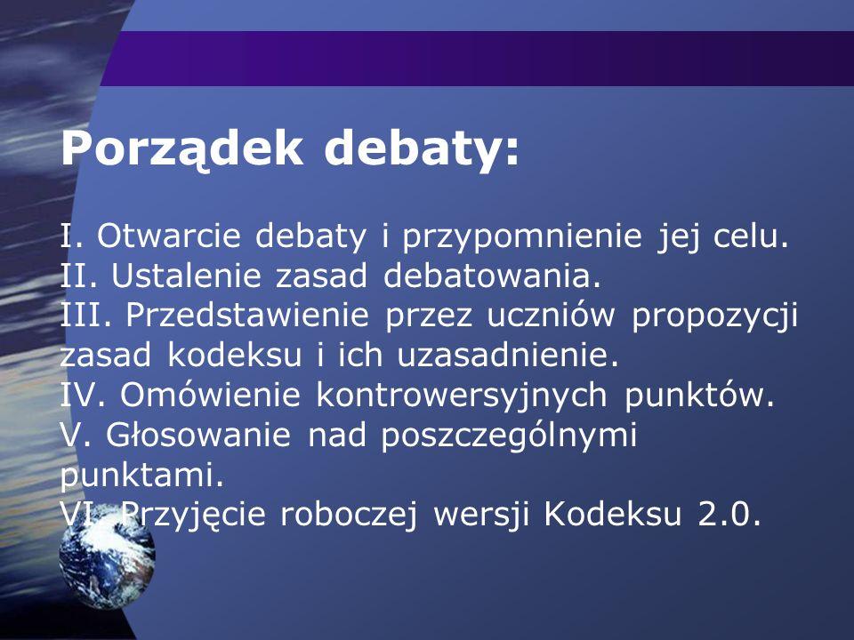 Porządek debaty: I. Otwarcie debaty i przypomnienie jej celu.