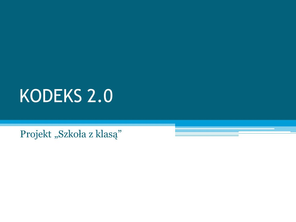 KODEKS 2.0 Projekt Szkoła z klasą