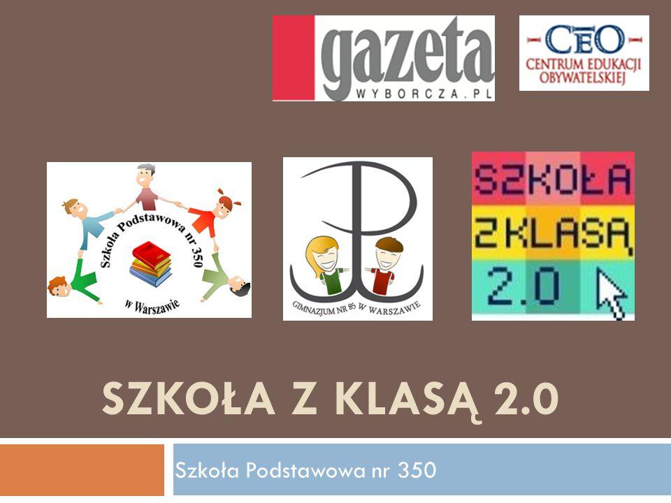 SZKOŁA Z KLASĄ 2.0 Szkoła Podstawowa nr 350