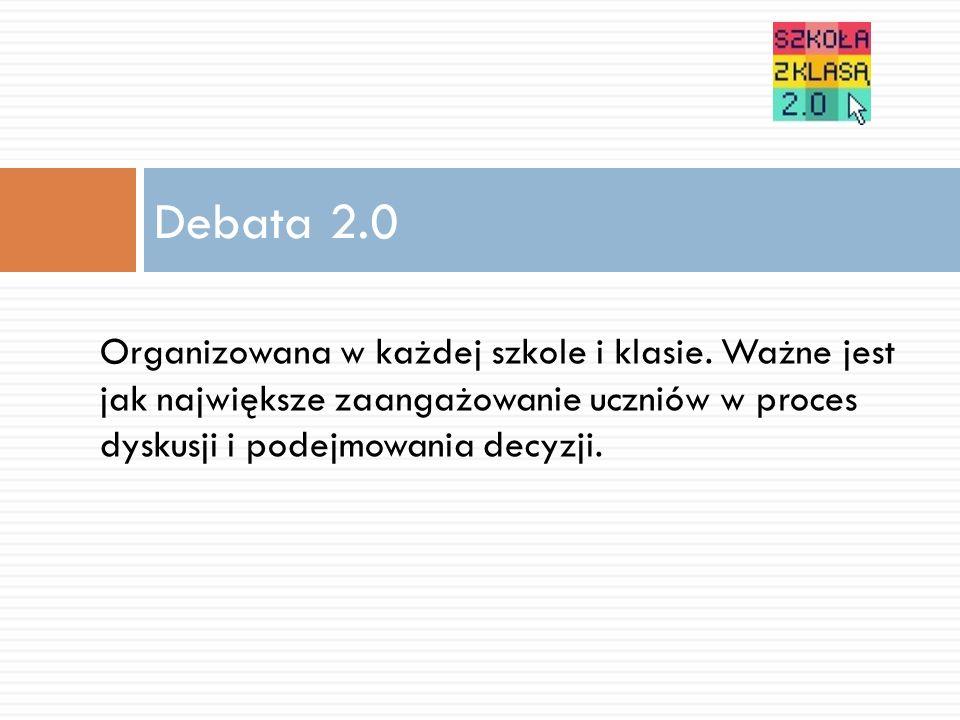 Debata 2.0 Organizowana w każdej szkole i klasie.