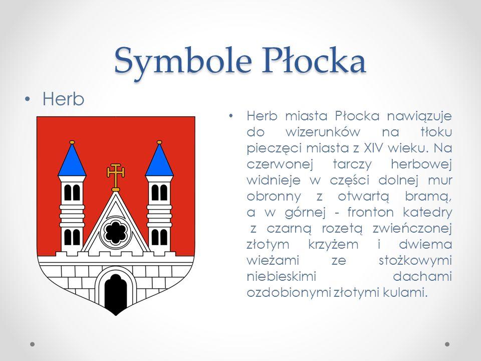 Symbole Płocka Barwy miasta – żółto-niebieskie z czerwonym szlakiem w środku ustalone w 1938 roku przez Radę Miejską nawiązują swoją kolorystyką do ba