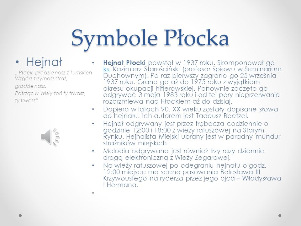Symbole Płocka Herb miasta Płocka nawiązuje do wizerunków na tłoku pieczęci miasta z XIV wieku. Na czerwonej tarczy herbowej widnieje w części dolnej