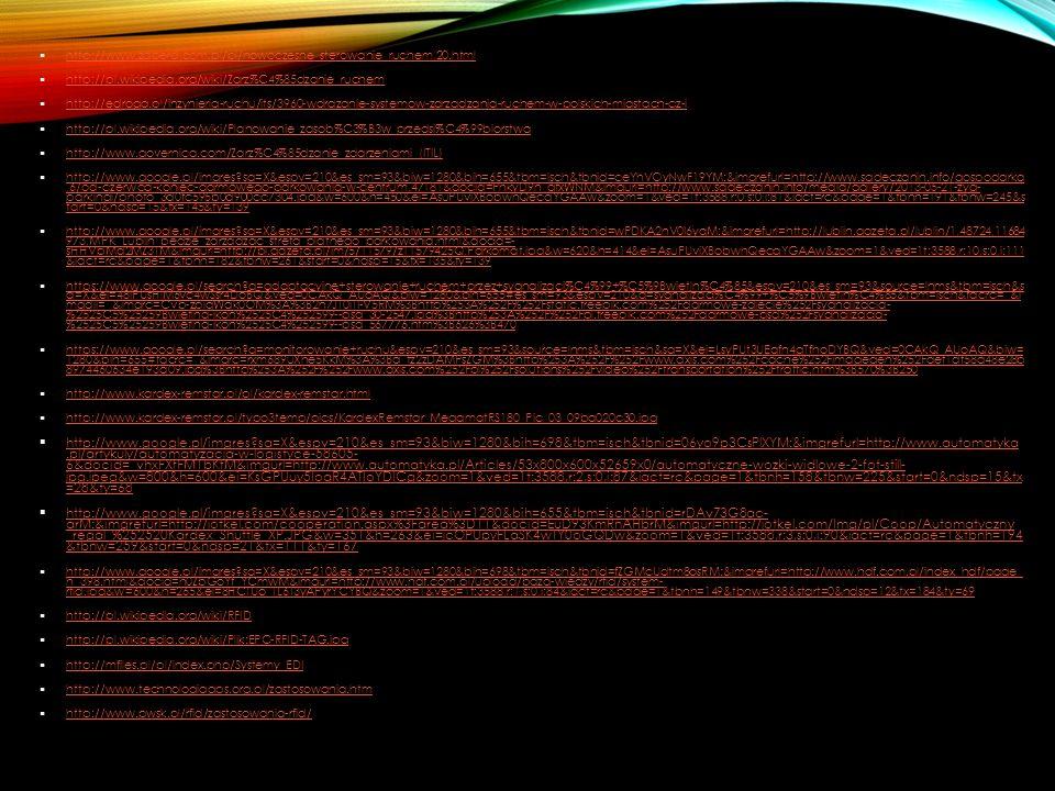 http://www.zaberd.com.pl/pl/nowoczesne_sterowanie_ruchem,20.html http://pl.wikipedia.org/wiki/Zarz%C4%85dzanie_ruchem http://edroga.pl/inzynieria-ruch
