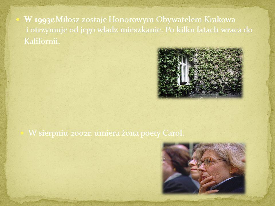 W 1992r.Czesław Miłosz żeni się z Carol Thigpen. W tym samym roku otrzymuje honorowe obywatelstwo Litwy i po raz pierwszy po wojnie odwiedza rodzinne