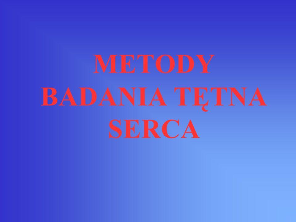 METODY BADANIA TĘTNA SERCA