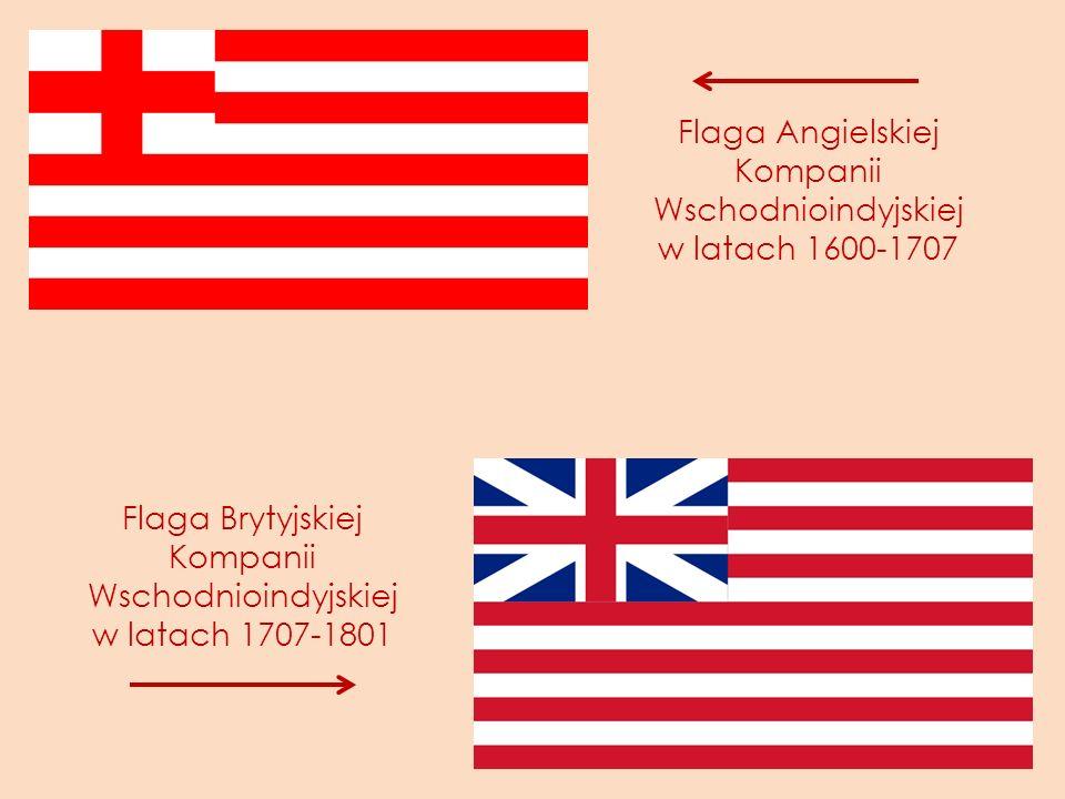 Flaga Angielskiej Kompanii Wschodnioindyjskiej w latach 1600-1707 Flaga Brytyjskiej Kompanii Wschodnioindyjskiej w latach 1707-1801