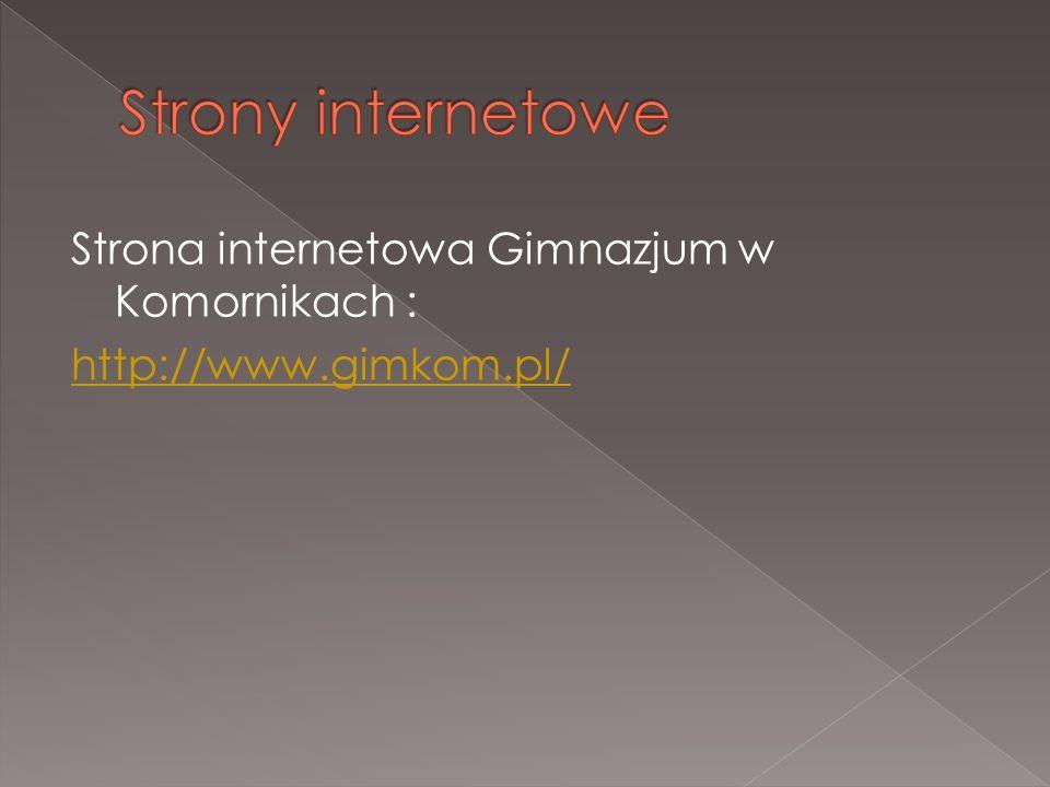 Strona internetowa Gimnazjum w Komornikach : http://www.gimkom.pl/