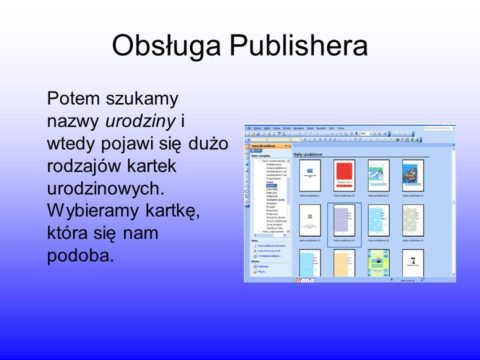 Obsługa Publishera Gdy wybierzemy przyciskamy i dowolnie edytujemy naszą kartkę.