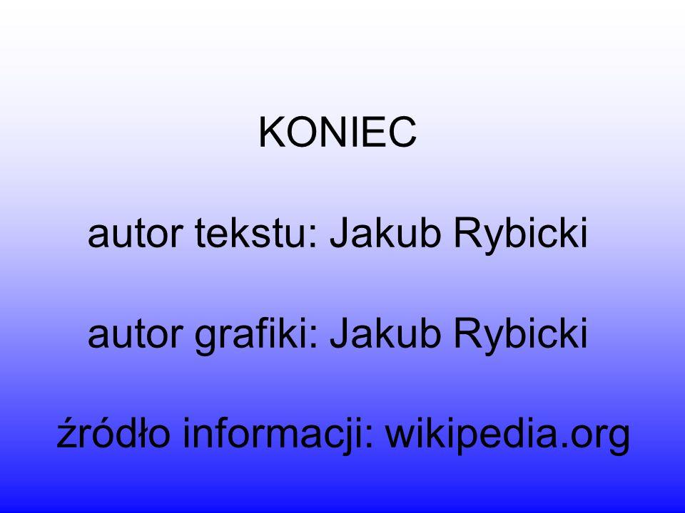 KONIEC autor tekstu: Jakub Rybicki autor grafiki: Jakub Rybicki źródło informacji: wikipedia.org