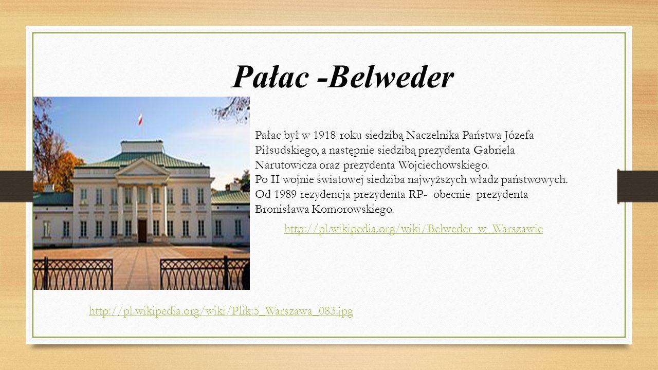 Pałac -Belweder Pałac był w 1918 roku siedzibą Naczelnika Państwa Józefa Piłsudskiego, a następnie siedzibą prezydenta Gabriela Narutowicza oraz prezy