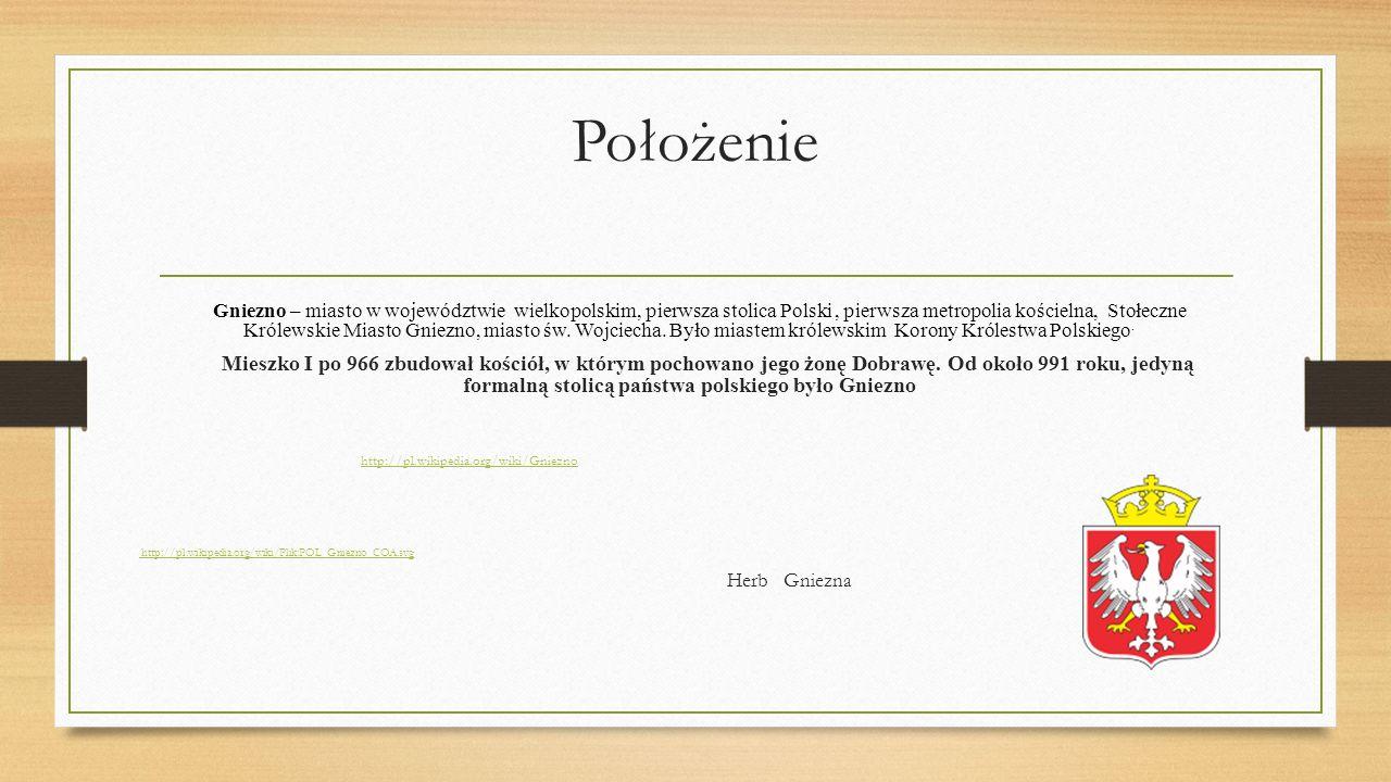 Położenie Gniezno – miasto w województwie wielkopolskim, pierwsza stolica Polski, pierwsza metropolia kościelna, Stołeczne Królewskie Miasto Gniezno,