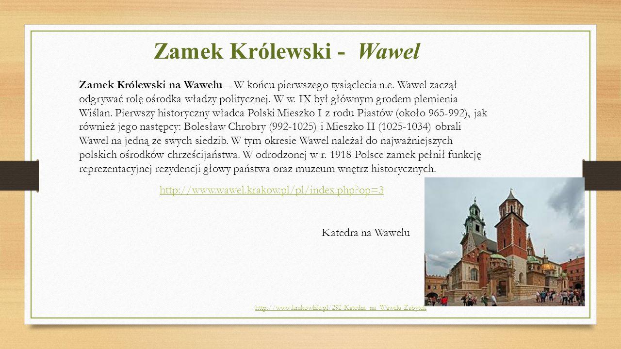Zamek Królewski - Wawel Zamek Królewski na Wawelu – W końcu pierwszego tysiąclecia n.e. Wawel zaczął odgrywać rolę ośrodka władzy politycznej. W w. IX
