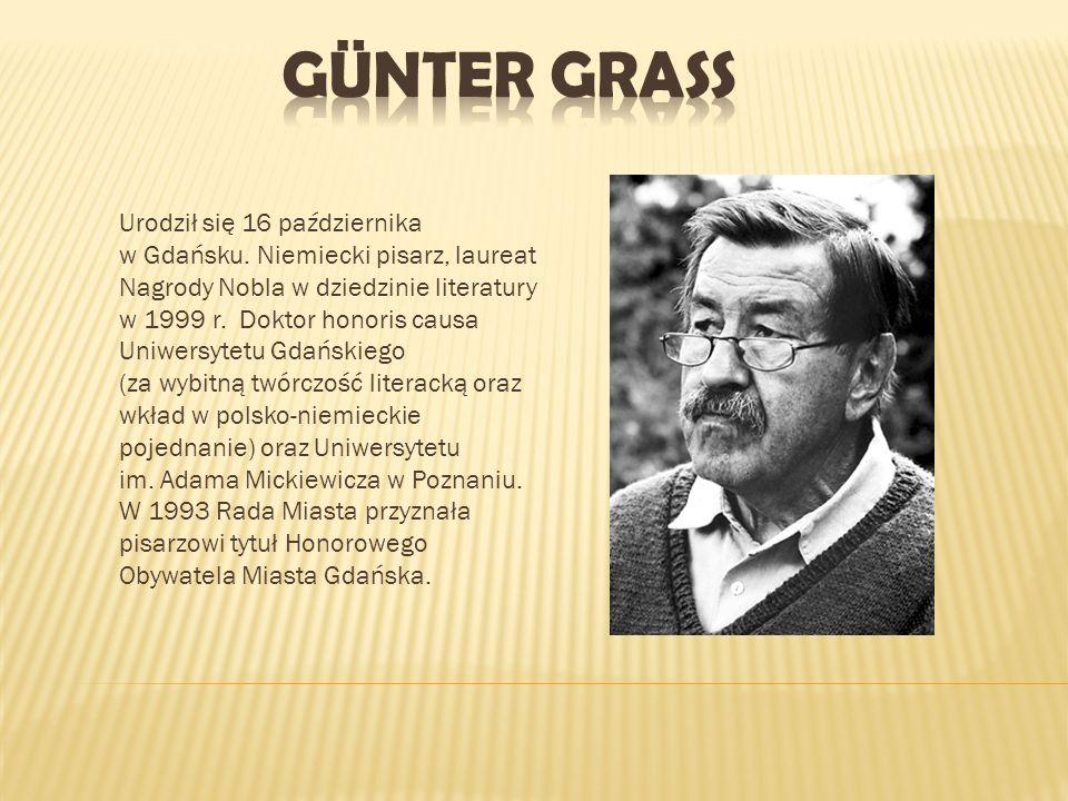 Urodził się 16 października w Gdańsku. Niemiecki pisarz, laureat Nagrody Nobla w dziedzinie literatury w 1999 r. Doktor honoris causa Uniwersytetu Gda