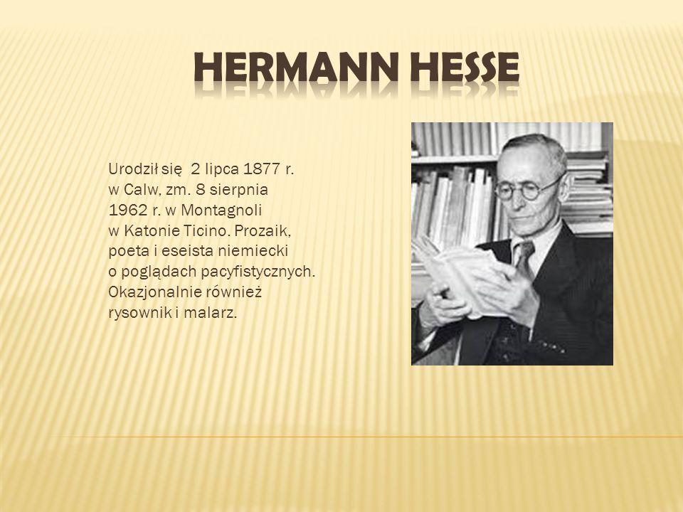 Urodził się 2 lipca 1877 r. w Calw, zm. 8 sierpnia 1962 r. w Montagnoli w Katonie Ticino. Prozaik, poeta i eseista niemiecki o poglądach pacyfistyczny