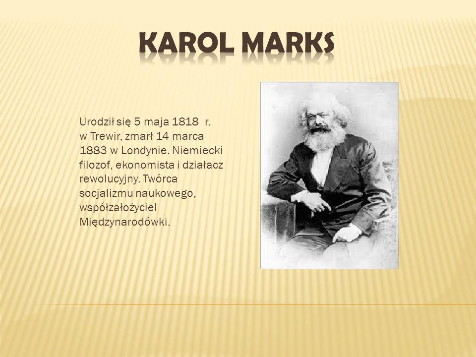 Urodził się 5 maja 1818 r. w Trewir, zmarł 14 marca 1883 w Londynie. Niemiecki filozof, ekonomista i działacz rewolucyjny. Twórca socjalizmu naukowego