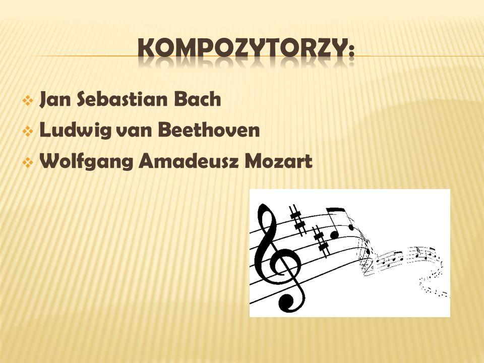 Jan Sebastian Bach Ludwig van Beethoven Wolfgang Amadeusz Mozart