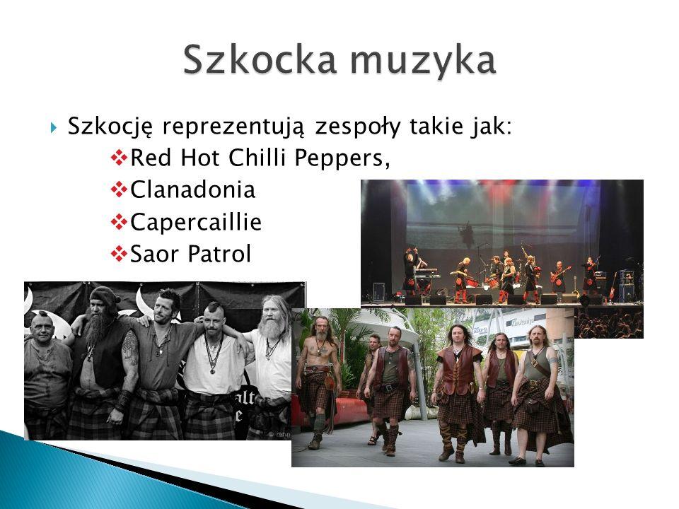 Szkocję reprezentują zespoły takie jak: Red Hot Chilli Peppers, Clanadonia Capercaillie Saor Patrol