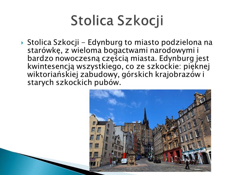 Stolica Szkocji - Edynburg to miasto podzielona na starówkę, z wieloma bogactwami narodowymi i bardzo nowoczesną częścią miasta.
