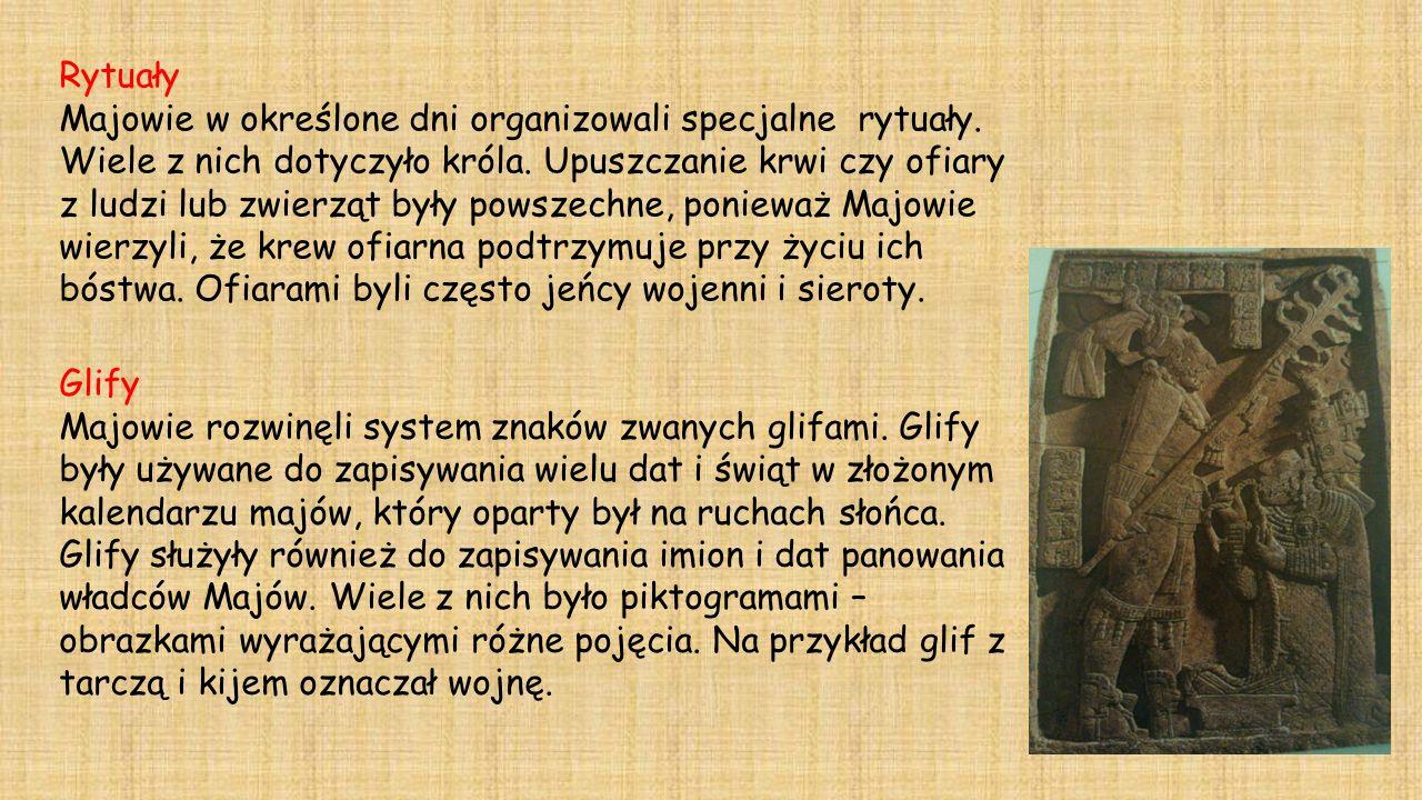 Glify Majowie rozwinęli system znaków zwanych glifami. Glify były używane do zapisywania wielu dat i świąt w złożonym kalendarzu majów, który oparty b