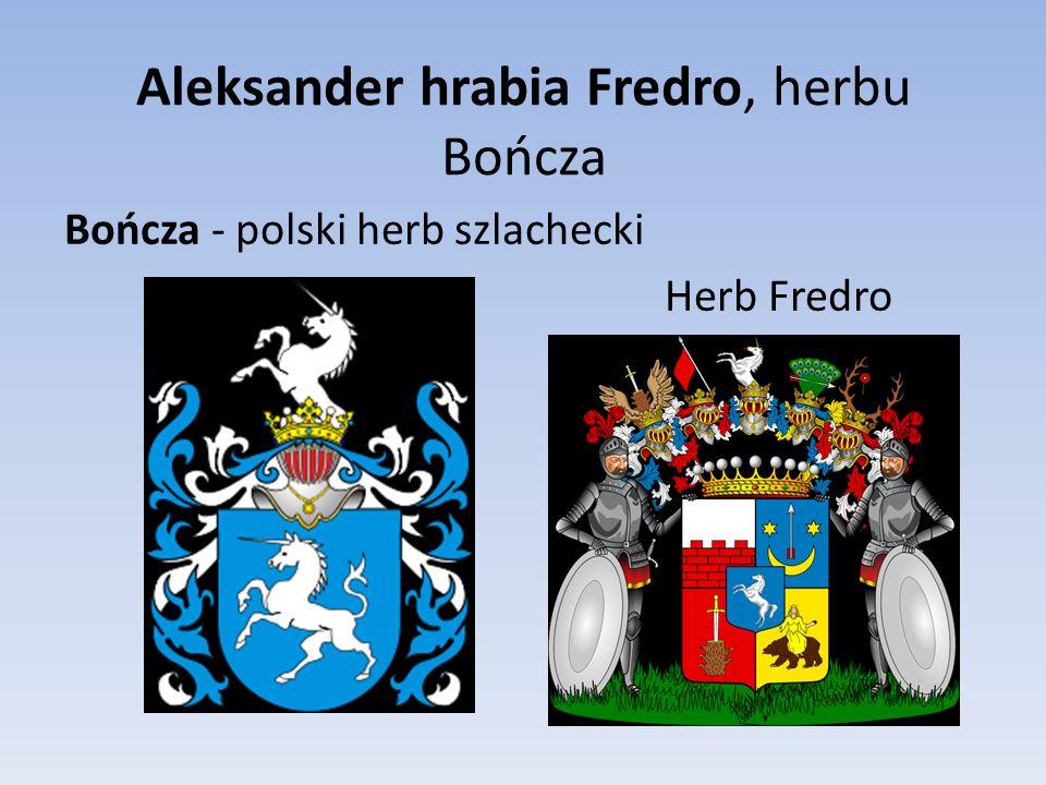 Aleksander hrabia Fredro, herbu Bończa Bończa - polski herb szlachecki Herb Fredro