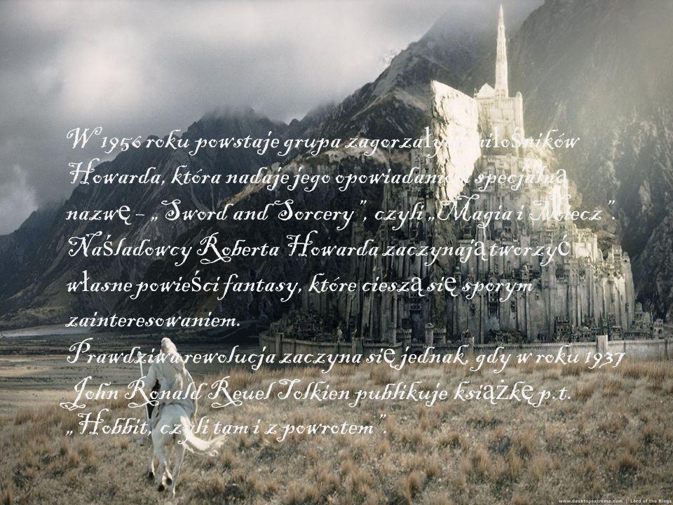 W 1956 roku powstaje grupa zagorza ł ych mi ł o ś ników Howarda, która nadaje jego opowiadaniom specjaln ą nazw ę – Sword and Sorcery, czyli Magia i M