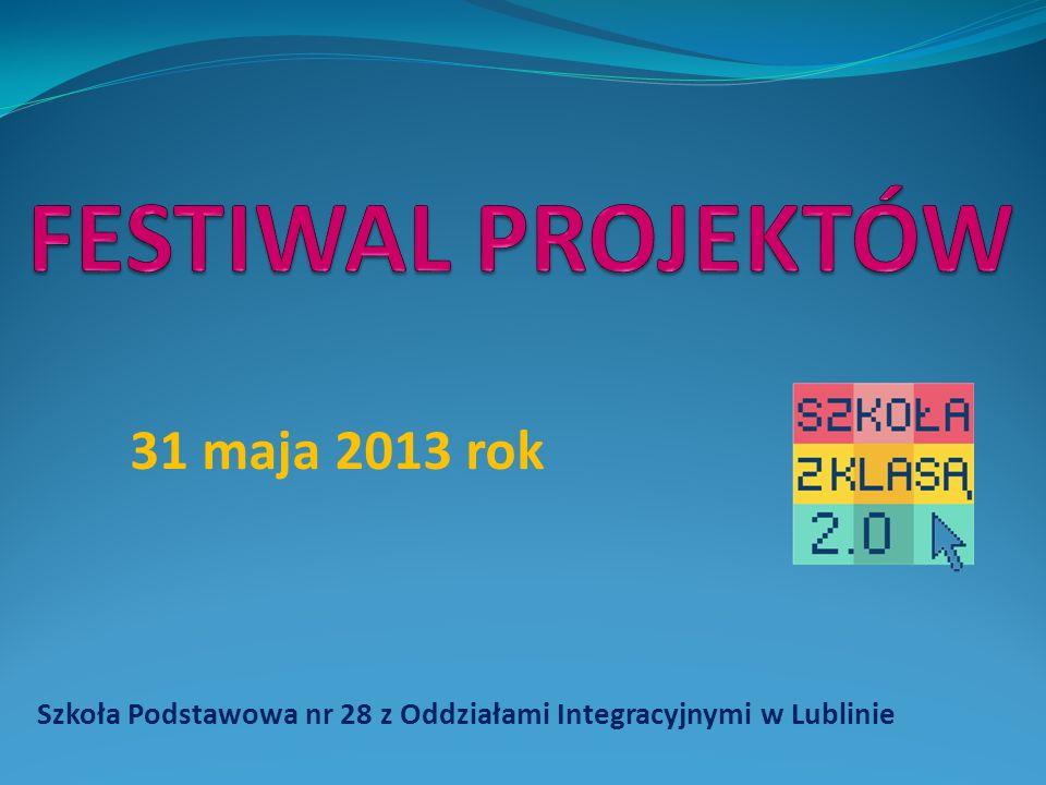 Szkoła Podstawowa nr 28 z Oddziałami Integracyjnymi w Lublinie 31 maja 2013 rok
