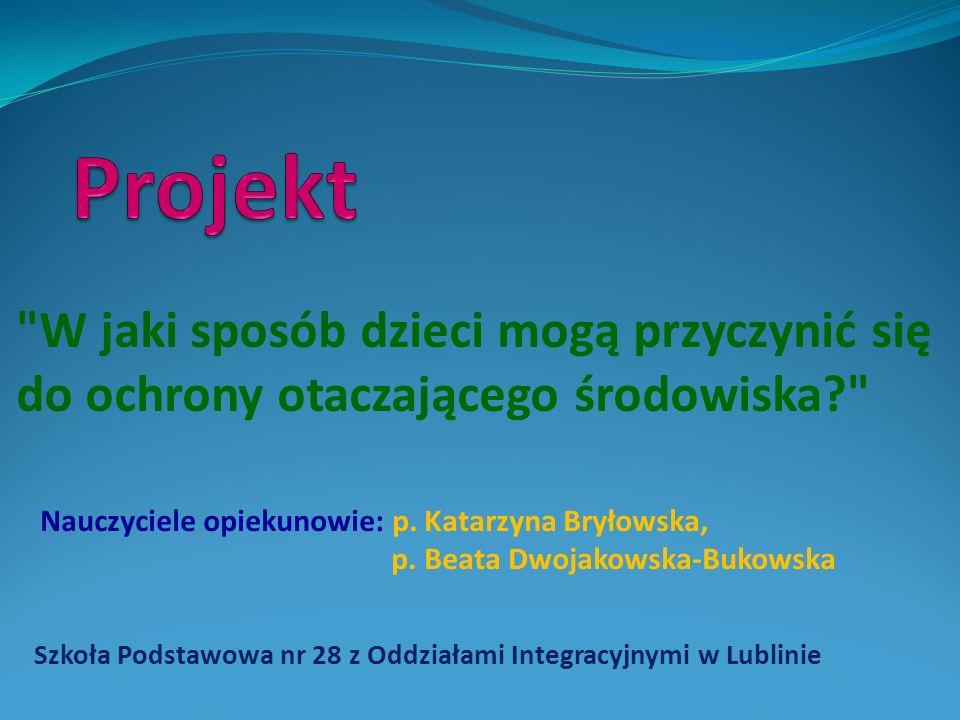 Szkoła Podstawowa nr 28 z Oddziałami Integracyjnymi w Lublinie Poradnik Młodego Ogrodnika Nauczyciele opiekunowie: p.