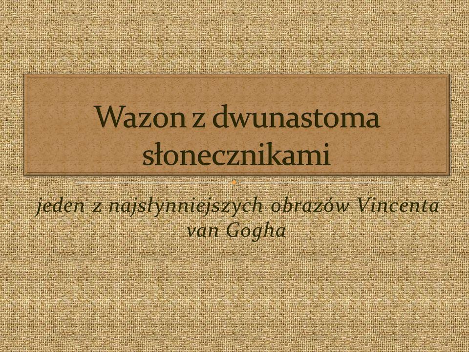 jeden z najsłynniejszych obrazów Vincenta van Gogha
