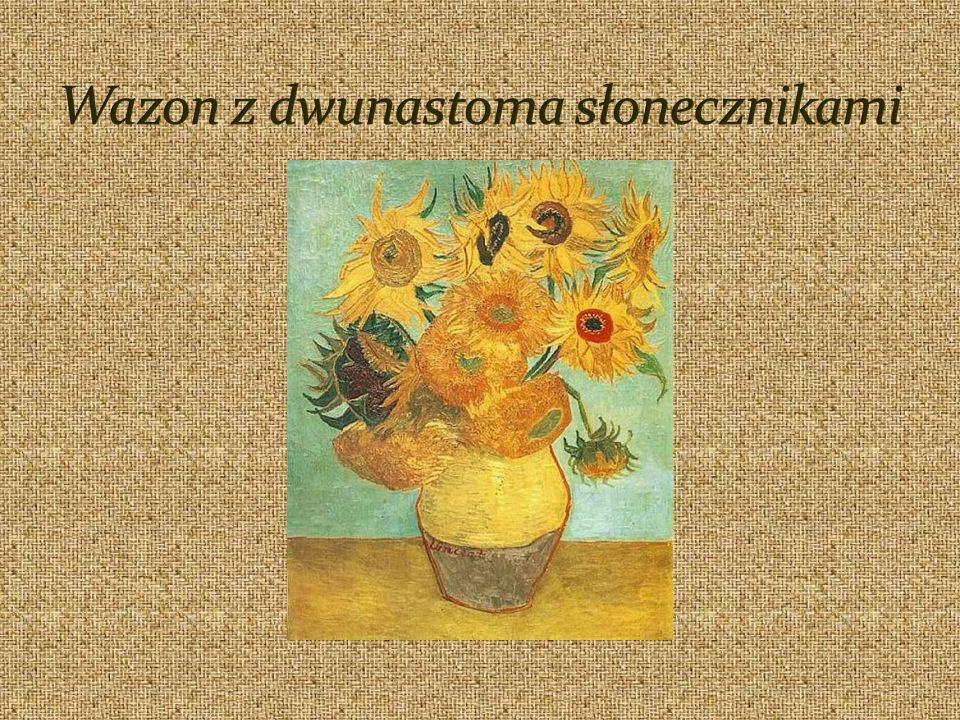 Vincent Willem van Gogh ur.30 marca 1853 w Holandii.