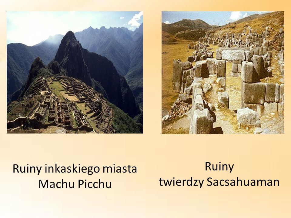 Stolicą państwa Inków było Cuzco, co oznacza pępek świata.