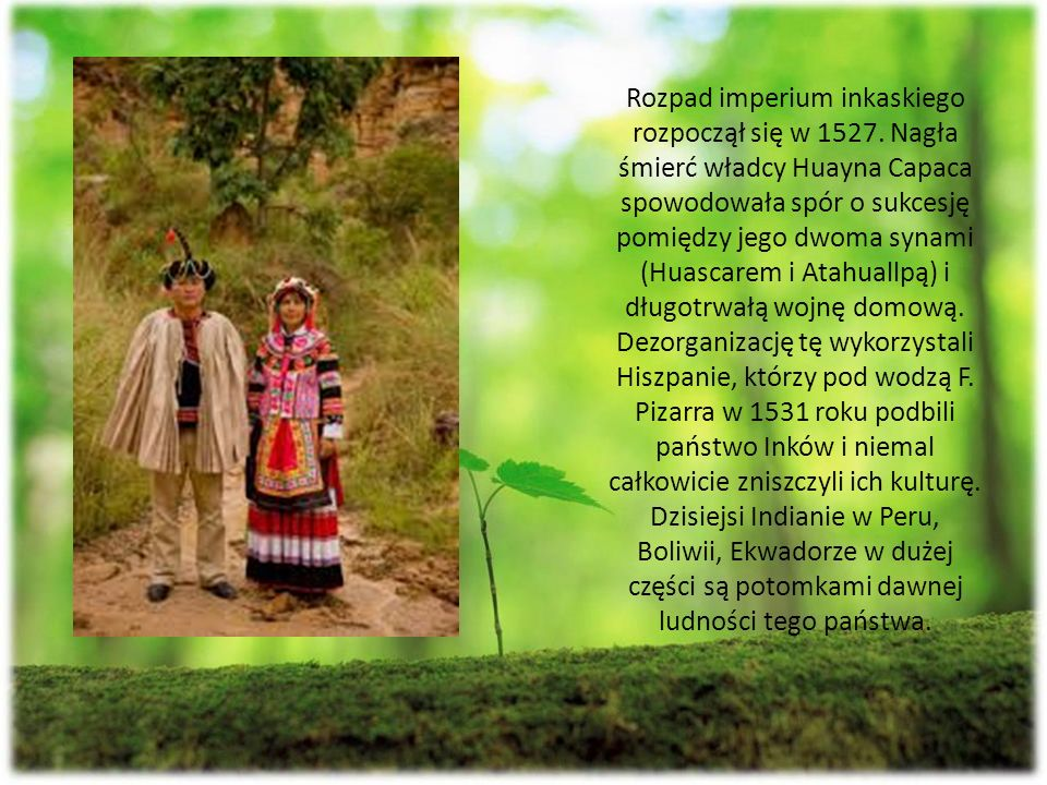 Rozpad imperium inkaskiego rozpoczął się w 1527.
