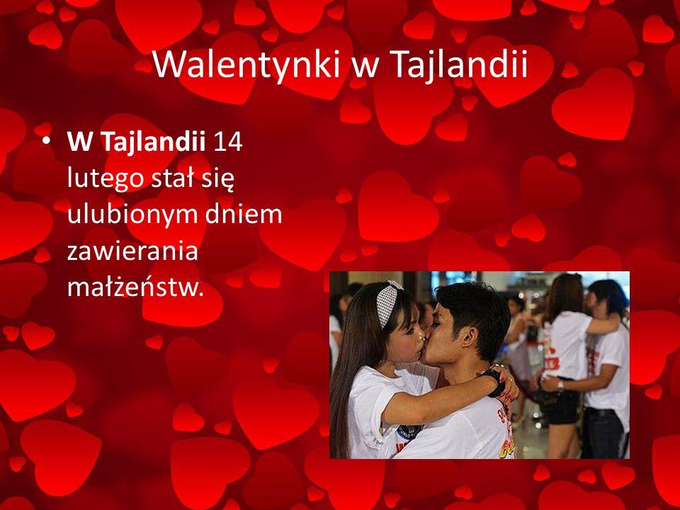 Walentynki w Tajlandii W Tajlandii 14 lutego stał się ulubionym dniem zawierania małżeństw.