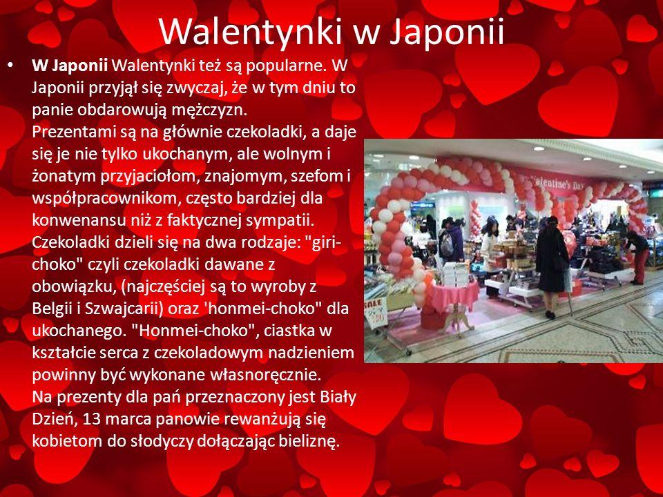 Walentynki w Japonii W Japonii Walentynki też są popularne.