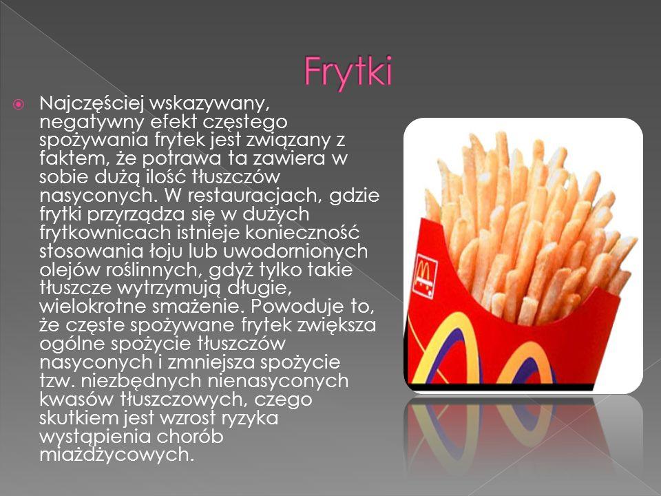 Najczęściej wskazywany, negatywny efekt częstego spożywania frytek jest związany z faktem, że potrawa ta zawiera w sobie dużą ilość tłuszczów nasycony