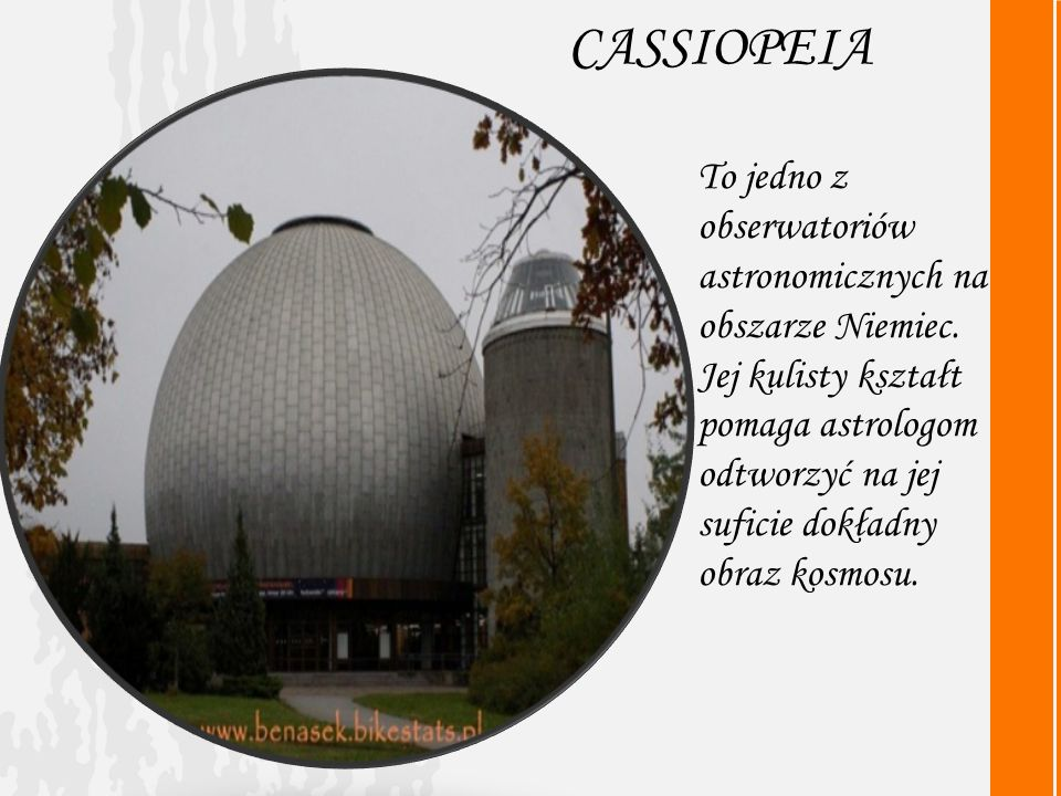 CASSIOPEIA To jedno z obserwatoriów astronomicznych na obszarze Niemiec.