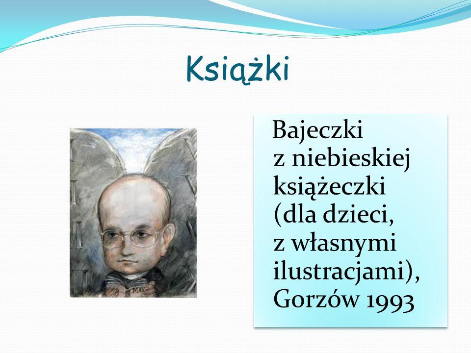 Książki Bajeczki z niebieskiej książeczki (dla dzieci, z własnymi ilustracjami), Gorzów 1993