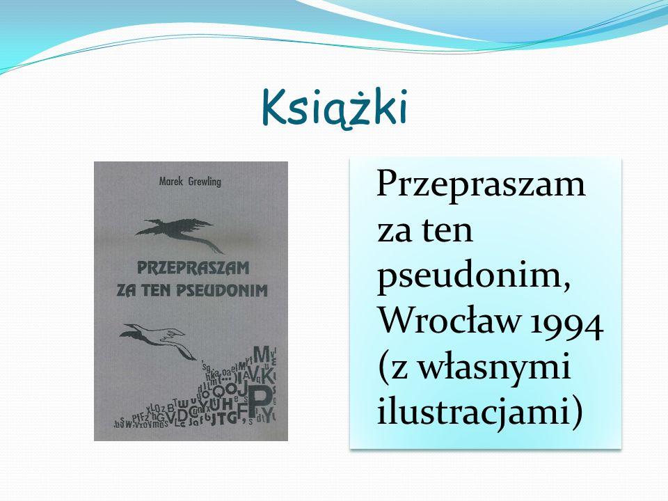 Książki Przepraszam za ten pseudonim, Wrocław 1994 (z własnymi ilustracjami)